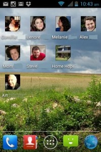 Here is my frequent contacts screen. I made the thumbnails right from the contacts list. Hit a face and dial! I have air-brushed out last names.